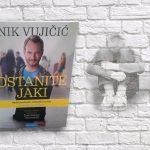 Ostanite jaki - Nik Vujičić