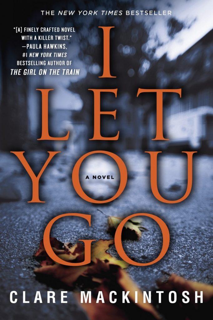 I let you go – Clare Mackintosh – USA izdanje