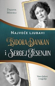 Isidora Dankan i Sergej Jesenjin - Dajana Mouzli
